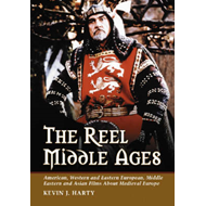 The Reel Middle Ages: American, Western and Eastern European, Middle Eastern and Asian Films About M (BOK)