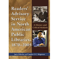Readers' Advisory Service in North American Public Libraries, 1870-2005: A History and Critical Anal (BOK)