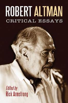 Robert Altman: Critical Essays (BOK)