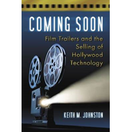 Coming Soon: Film Trailers and the Selling of Hollywood Technology (BOK)