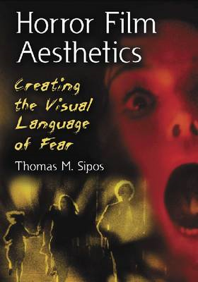 Horror Film Aesthetics: The Visual Language of Fear (BOK)