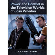 Power and Control in the Television Worlds of Joss Whedon (BOK)