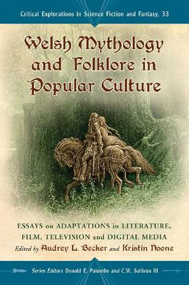 Welsh Mythology and Folklore in Popular Culture: Essays on Adaptations in Literature, Film, Televisi (BOK)