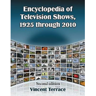 Encyclopedia of Television Shows, 1925 Through 2010 (BOK)
