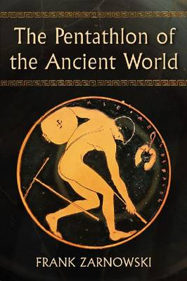 The Pentathlon of the Ancient World (BOK)