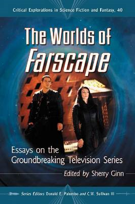 The Worlds of Farscape: Essays on the Groundbreaking Television Series (BOK)