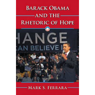 Barack Obama and the Rhetoric of Hope (BOK)