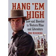 Hang 'Em High: Law and Disorder in Western Films and Literature (BOK)