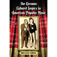 The German Cabaret Legacy in American Popular Music (BOK)