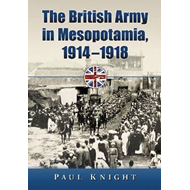 The British Army in Mesopotamia, 1914-1918 (BOK)