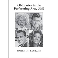 Obituaries in the Performing Arts: 2012 (BOK)