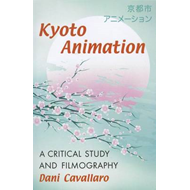 Kyoto Animation: A Critical Study and Filmography (BOK)