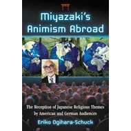 Miyazaki's Animism Abroad: The Reception of Japanese Religious Themes by American and German Audienc (BOK)
