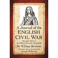 A Journal of the English Civil War: The Letter Book of Sir William Brereton, Spring 1646 (BOK)