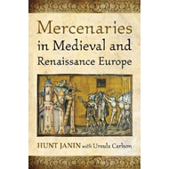 Mercenaries in Medieval and Renaissance Europe (BOK)