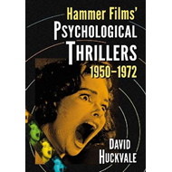 Hammer Films' Psychological Thrillers, 1950-1972 (BOK)