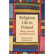 Religious Life in Poland: History, Diversity, and Modern Issues (BOK)