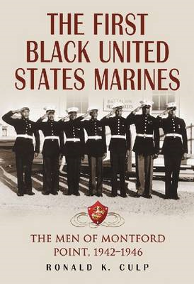 The First Black United States Marines: The Men of Montford Point, 1942-1946 (BOK)