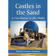 Castles in the Sand: A City Planner in Abu Dhabi (BOK)