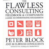 Flawless Consulting Fieldbook and Companion (BOK)