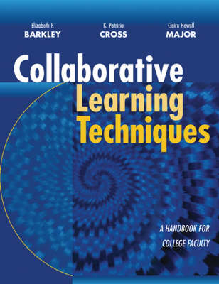 Collaborative Learning Techniques: a Handbook for College Faculty (BOK)