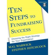 Ten Steps to Fundraising Success: Choosing the Right Strategy for Your Organization (BOK)