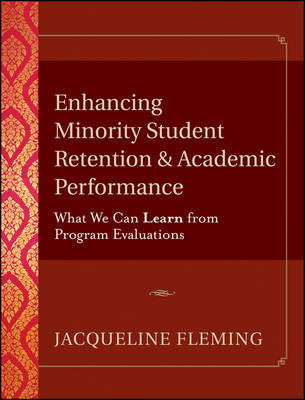 Enhancing Minority Student Retention and Academic Performance: What We Can Learn from Program Evalua (BOK)