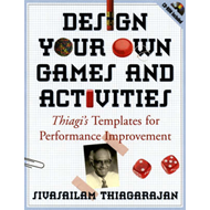 Design Your Own Games and Activities: Thiagi's Templates for Performance Improvement (BOK)
