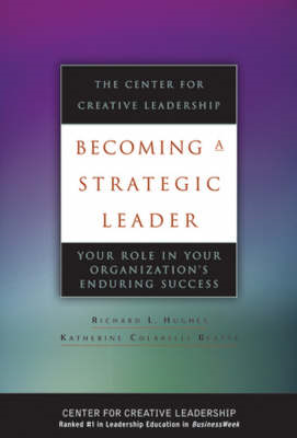 Becoming a Strategic Leader: Your Role in Your Organization's Enduring Success (BOK)