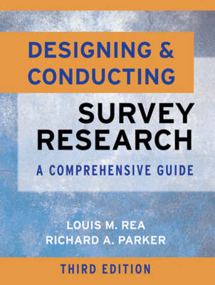 Designing and Conducting Survey Research: A Comprehensive Guide (BOK)