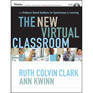 The New Virtual Classroom: Evidence-based Guidelines for Synchronous e-Learning (BOK)