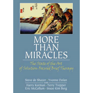 More Than Miracles: The State of the Art of Solution-focused Brief Therapy (BOK)