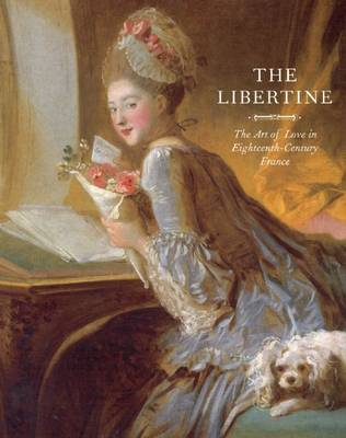 The Libertine: The Art of Love in Eighteenth-century France (BOK)