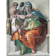 Michelangelo: The Complete Sculpture, Painting, Architecture (BOK)