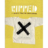 Ripped T-Shirts from the Underground (BOK)
