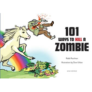 101 Ways to Kill a Zombie (BOK)