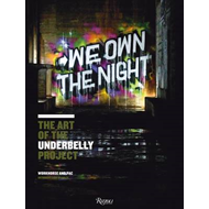 We Own the Night: The Art of the Underbelly Project (BOK)