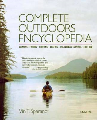 Complete Outdoors Encyclopedia: Camping, Fishing, Hunting, Boating, Wilderness Survival, First Aid (BOK)