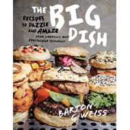 The Big Dish: Recipes to Dazzle and Amaze from America's Most Spectacular Restaurant (BOK)