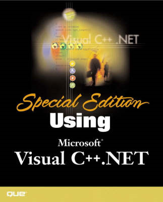 Special Edition Using Visual C++.Net (BOK)