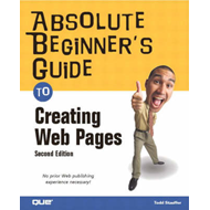 Absolute Beginner's Guide to Creating Web Pages (BOK)
