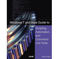 Windows 7 and Vista Guide to Scripting, Automation, and Comm (BOK)