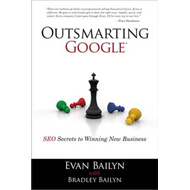 Outsmarting Google: SEO Secrets to Winning New Business (BOK)
