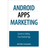 Android Apps Marketing: Secrets to Selling Your Android App (BOK)