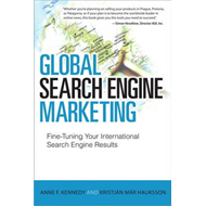 Global Search Engine Marketing: Fine-Tuning Your International Search Engine Results (BOK)