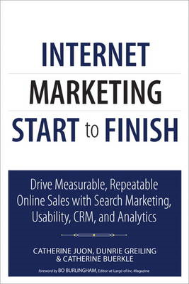 Internet Marketing Start to Finish: Drive Measurable, Repeatable Online Sales with Search Marketing, (BOK)