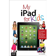 My iPad for Kids (covers iOS 6 on iPad 3rd or 4th Generation (BOK)