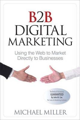 B2B Digital Marketing: Using the Web to Market Directly to Businesses (BOK)