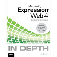 Microsoft Expression Web 4 in Depth: Updated for Service Pack 2 - HTML 5, CSS 3, jQuery (BOK)