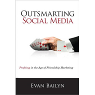Outsmarting Social Media: Profiting in the Age of Friendship Marketing (BOK)